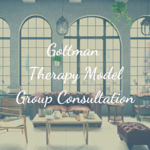 Gottman Group Therapy Model Consultation