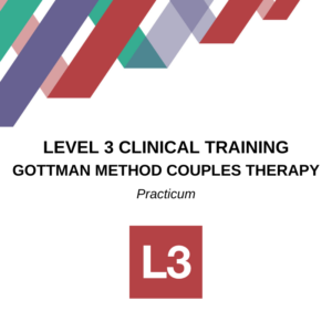 Gottman Level 3 Practicum John and Julie Gottman