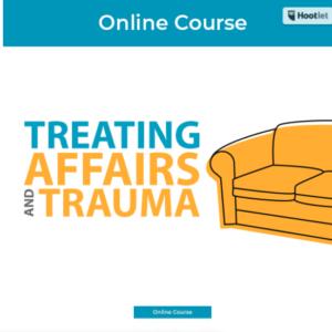 Treating Affairs and Trauma